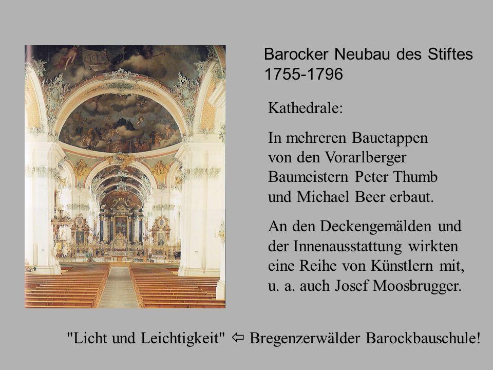 Barock Kirche Barocker Neubau des Stiftes 1755-1796 Kathedrale: In mehreren Bauetappen von den Vorarlberger Baumeistern Peter Thumb und Michael Beer e