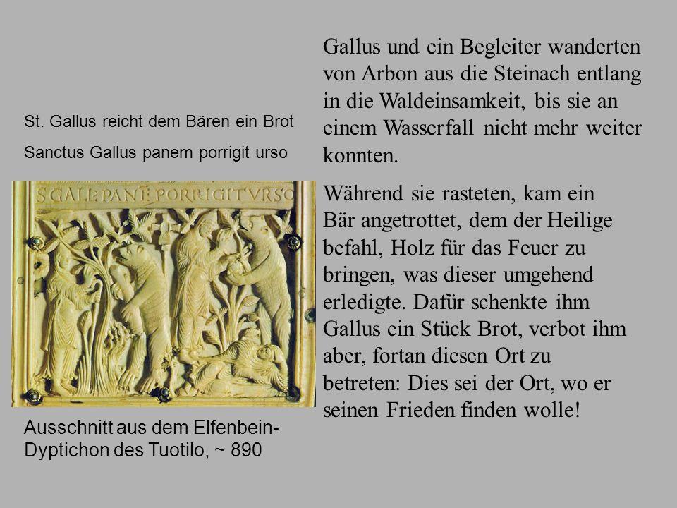 Klostergründung Bis zu seinem Tod (~ 650) kamen viele Menschen zu Gallus um Rat und Hilfe.
