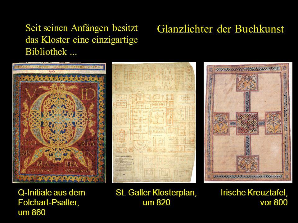 Blüte Bibliothek1 Seit seinen Anfängen besitzt das Kloster eine einzigartige Bibliothek... Glanzlichter der Buchkunst Irische Kreuztafel, vor 800 St.