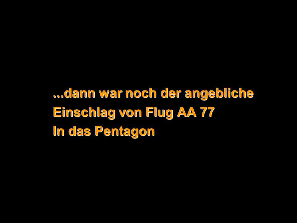 ...dann war noch der angebliche Einschlag von Flug AA 77 In das Pentagon