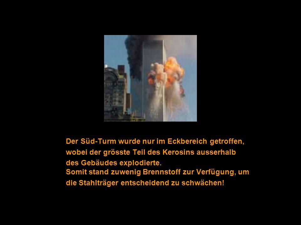 Der Süd-Turm wurde nur im Eckbereich getroffen, wobei der grösste Teil des Kerosins ausserhalb des Gebäudes explodierte.