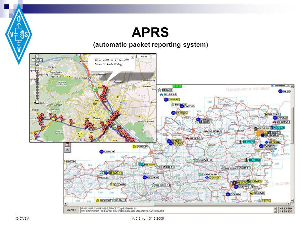 © ÖVSVV. 2.3 vom 31.3.2009 APRS (automatic packet reporting system)