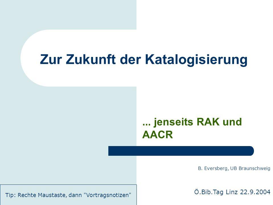 2004-09 / 2007-04 Zukunft der Katalogisierung 12 2.3 AACR3 / RDA (ab 2009?) Strategic plan Für Web-Umgebungen optimiert.