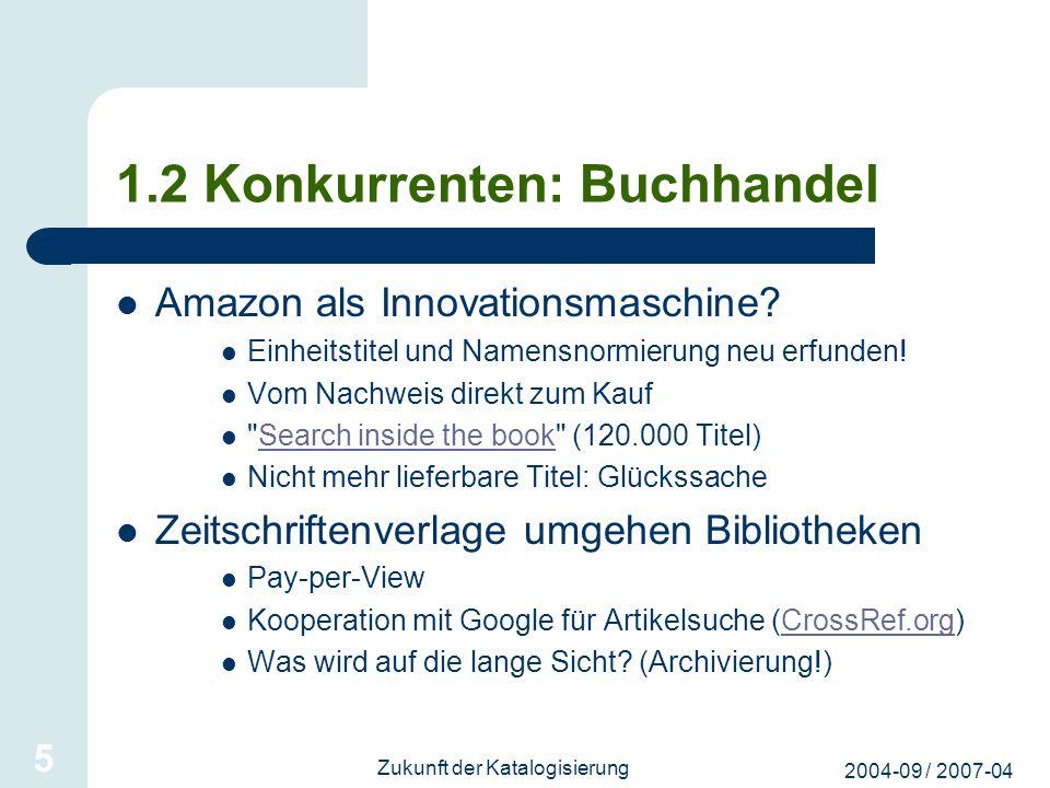 2004-09 / 2007-04 Zukunft der Katalogisierung 5 1.2 Konkurrenten: Buchhandel Amazon als Innovationsmaschine? Einheitstitel und Namensnormierung neu er