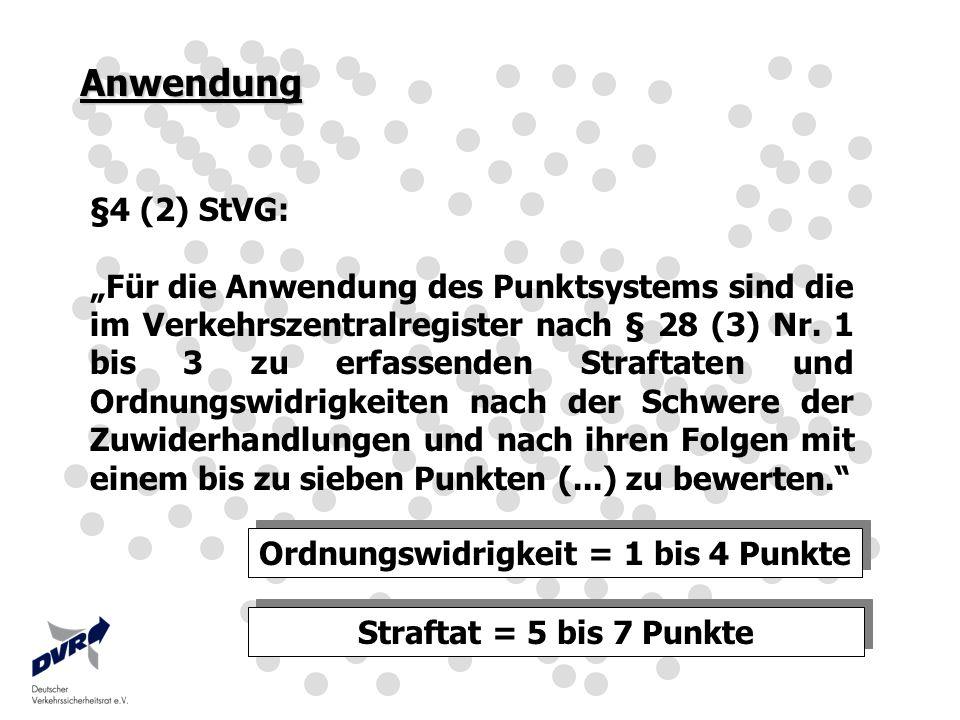 Anwendung §4 (2) StVG: Für die Anwendung des Punktsystems sind die im Verkehrszentralregister nach § 28 (3) Nr. 1 bis 3 zu erfassenden Straftaten und