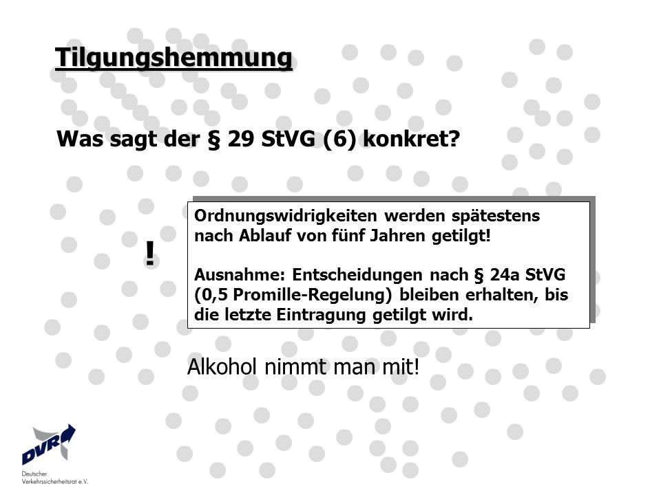 Tilgungshemmung Was sagt der § 29 StVG (6) konkret? Ordnungswidrigkeiten werden spätestens nach Ablauf von fünf Jahren getilgt! Ausnahme: Entscheidung
