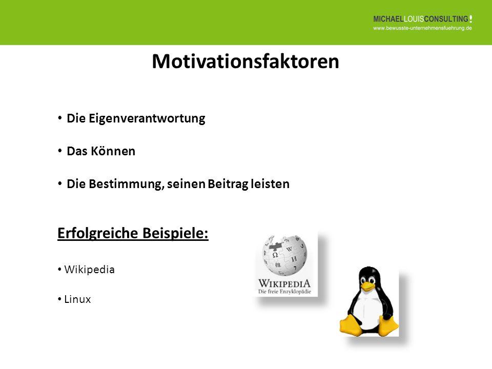 Erfolgreiche Beispiele: Wikipedia Linux Die Eigenverantwortung Das Können Die Bestimmung, seinen Beitrag leisten Motivationsfaktoren