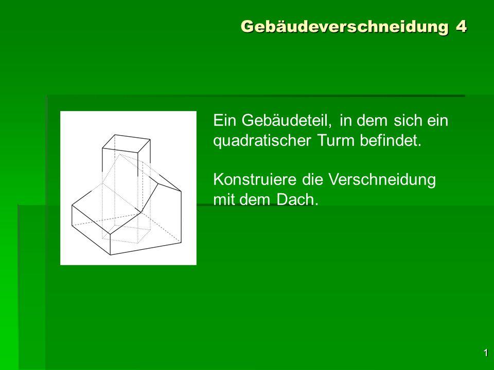 2 Die Lage des Turmes ist eine besondere, da die Diagonalen des Basisquadrates parallel zu den Gebäudekanten liegen.