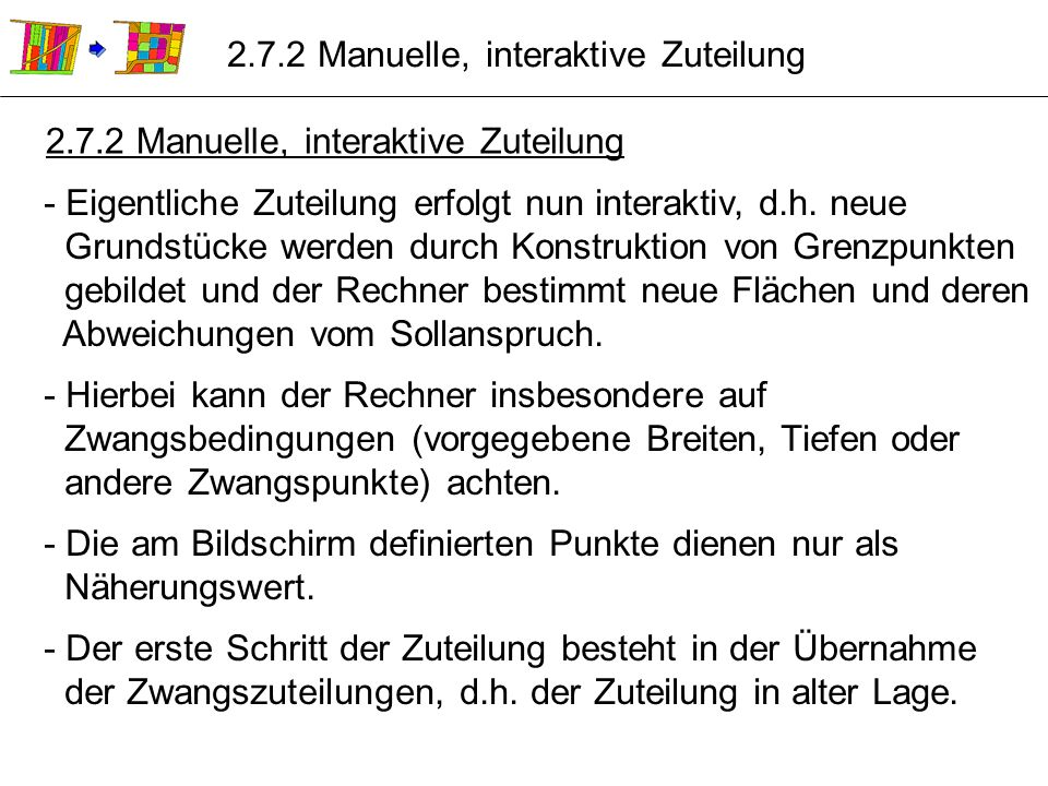 2.7.2 Manuelle, interaktive Zuteilung - Eigentliche Zuteilung erfolgt nun interaktiv, d.h. neue Grundstücke werden durch Konstruktion von Grenzpunkten