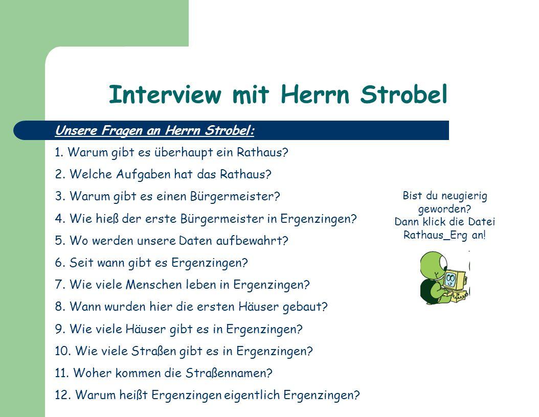 Interview mit Herrn Strobel Unsere Fragen an Herrn Strobel: 1.