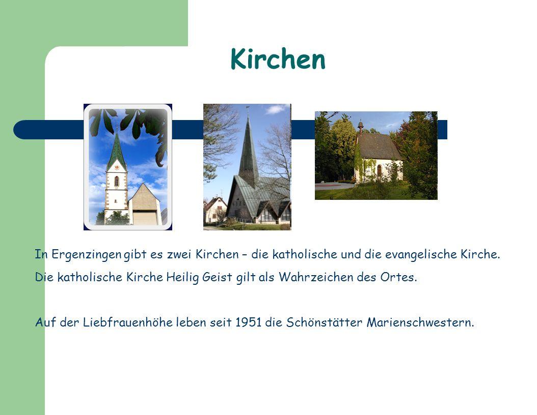 Kirchen In Ergenzingen gibt es zwei Kirchen – die katholische und die evangelische Kirche.