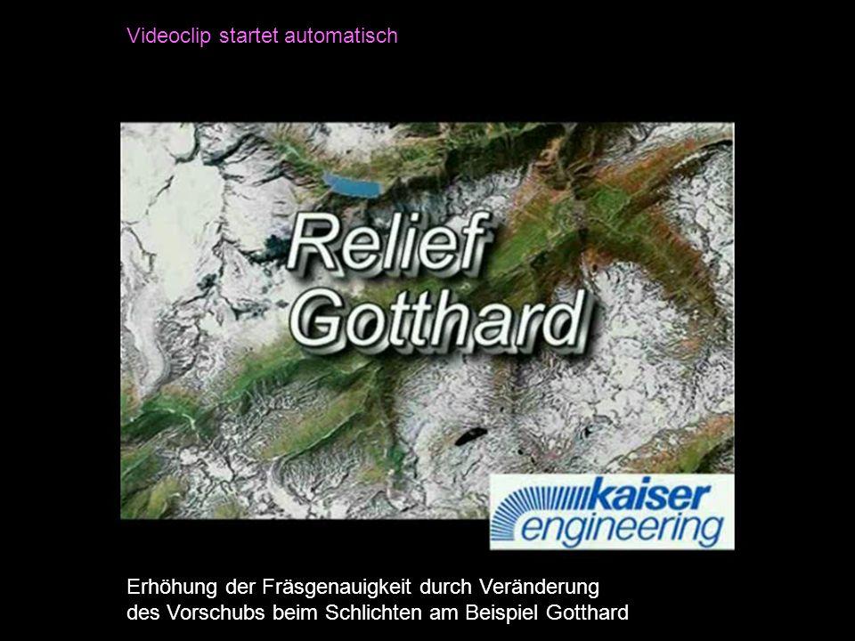 Erhöhung der Fräsgenauigkeit durch Veränderung des Vorschubs beim Schlichten am Beispiel Gotthard Videoclip startet automatisch