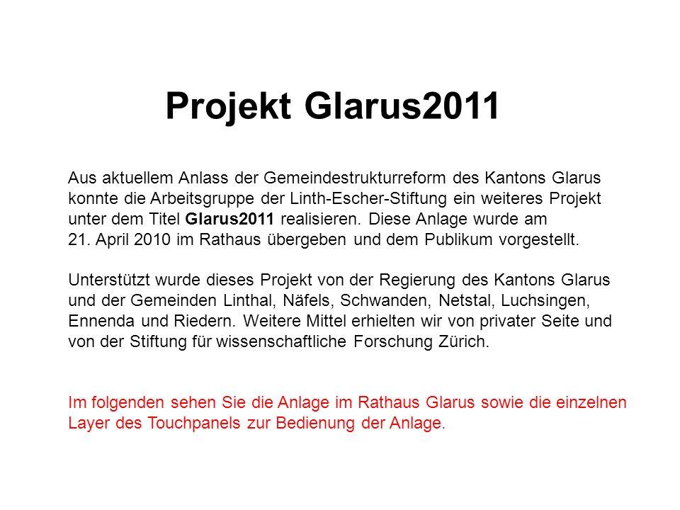 Projekt Glarus2011 Aus aktuellem Anlass der Gemeindestrukturreform des Kantons Glarus konnte die Arbeitsgruppe der Linth-Escher-Stiftung ein weiteres