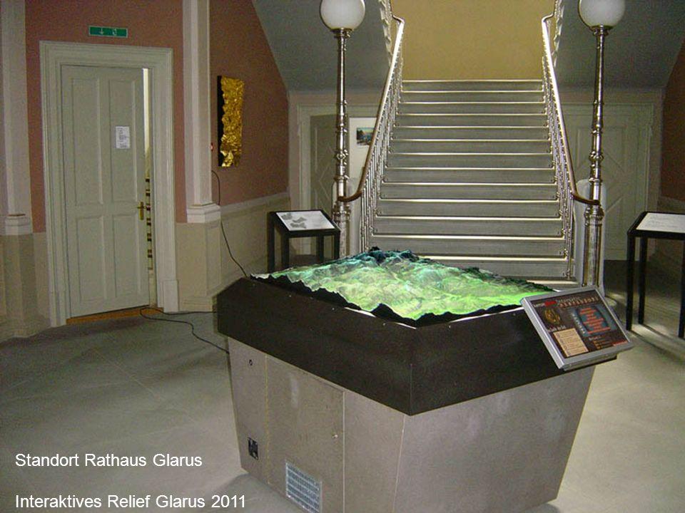 Standort Rathaus Glarus Interaktives Relief Glarus 2011