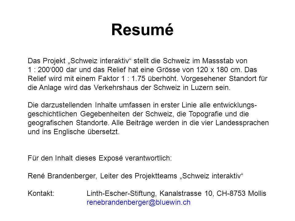 Resumé Das Projekt Schweiz interaktiv stellt die Schweiz im Massstab von 1 : 200000 dar und das Relief hat eine Grösse von 120 x 180 cm. Das Relief wi