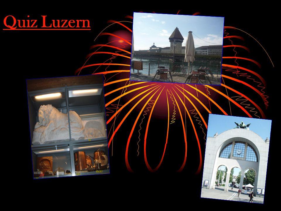 Fragen zur Stadt Luzern KKL Kapellbrücke Spreuerbrücke Hofkirche Jesuitenkirche Verkehrshaus Löwendenkmal Gletschergarten Bahnhof