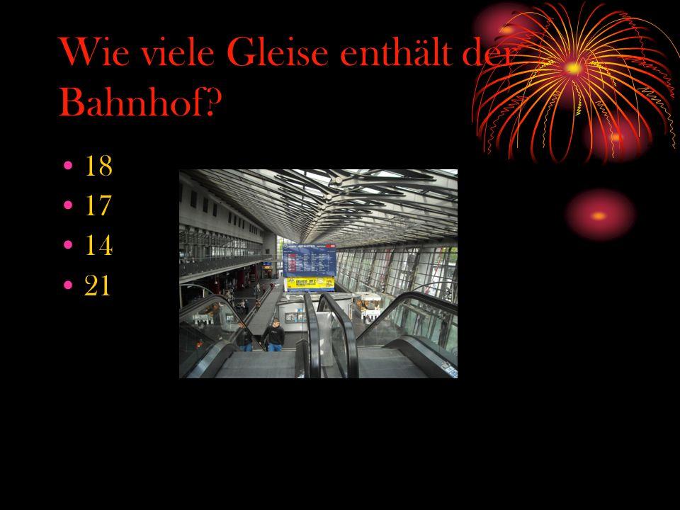 Wie viele Gleise enthält der Bahnhof? 18 17 14 21