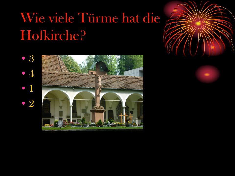 Wie viele Türme hat die Hofkirche? 3 4 1 2