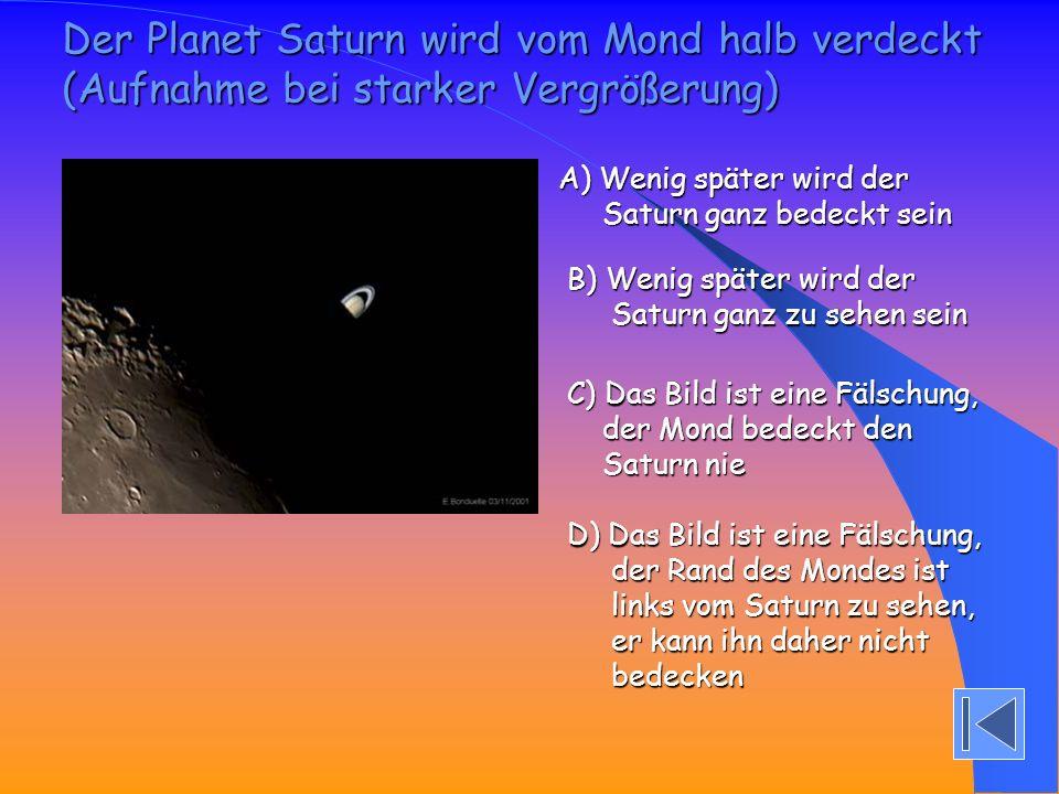 Der Planet Saturn wird vom Mond halb verdeckt (Aufnahme bei starker Vergrößerung) A) Wenig später wird der A) Wenig später wird der Saturn ganz bedeck