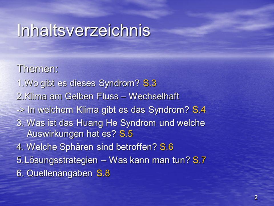 2 Inhaltsverzeichnis Themen: 1.Wo gibt es dieses Syndrom.