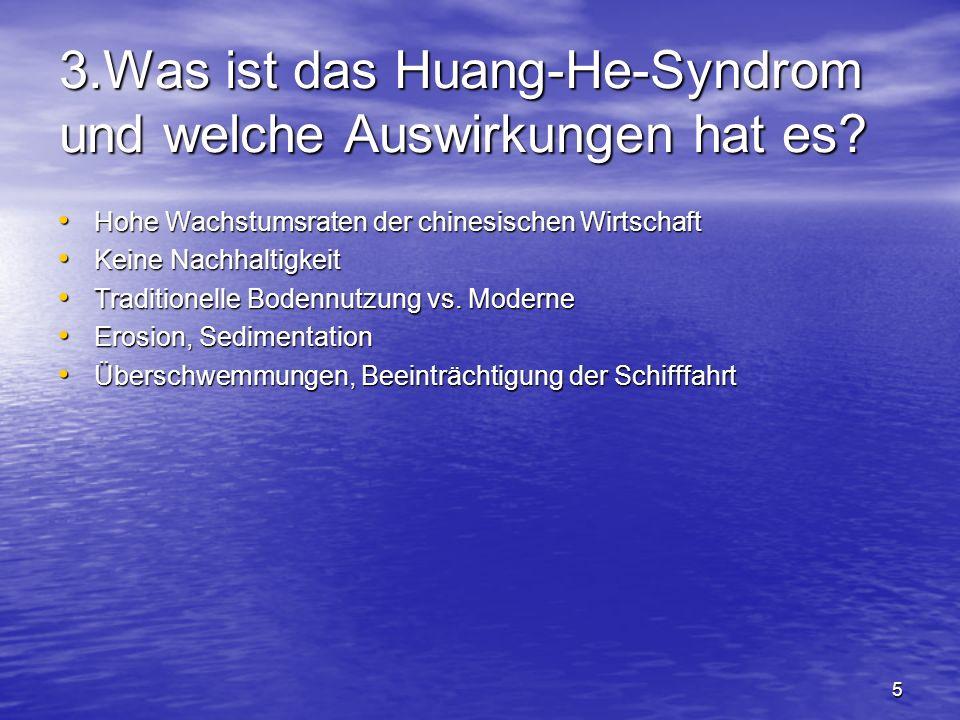 5 3.Was ist das Huang-He-Syndrom und welche Auswirkungen hat es.