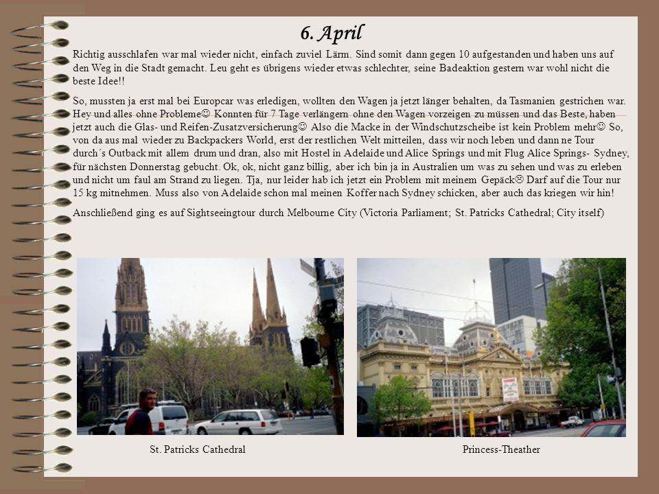 6.April Richtig ausschlafen war mal wieder nicht, einfach zuviel Lärm.