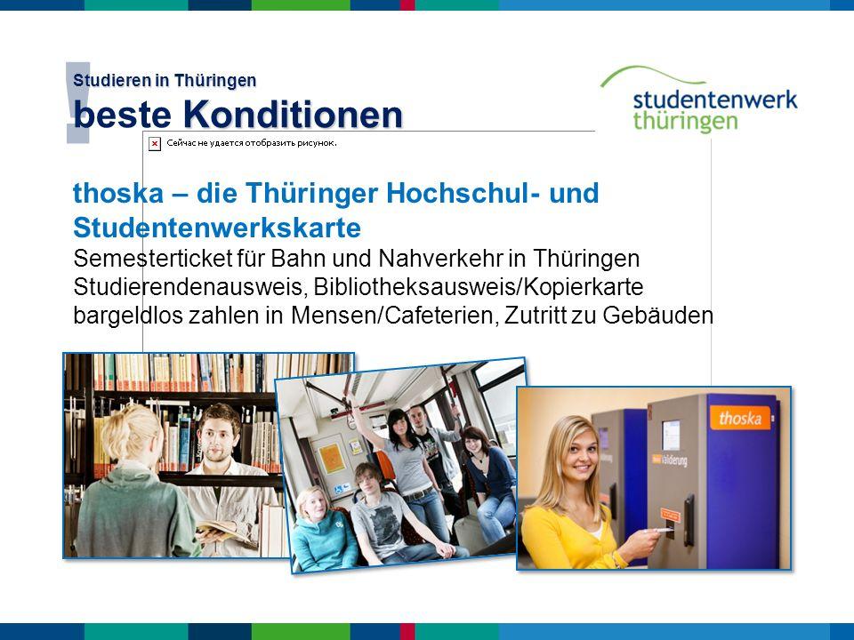 thoska – die Thüringer Hochschul- und Studentenwerkskarte Semesterticket für Bahn und Nahverkehr in Thüringen Studierendenausweis, Bibliotheksausweis/