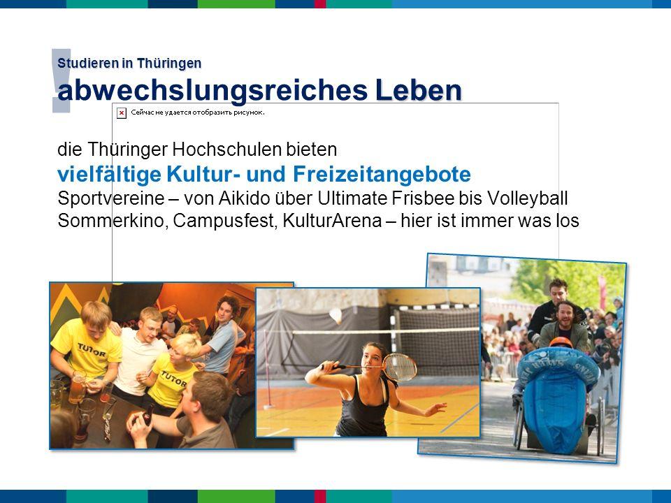 die Thüringer Hochschulen bieten vielfältige Kultur- und Freizeitangebote Sportvereine – von Aikido über Ultimate Frisbee bis Volleyball Sommerkino, C