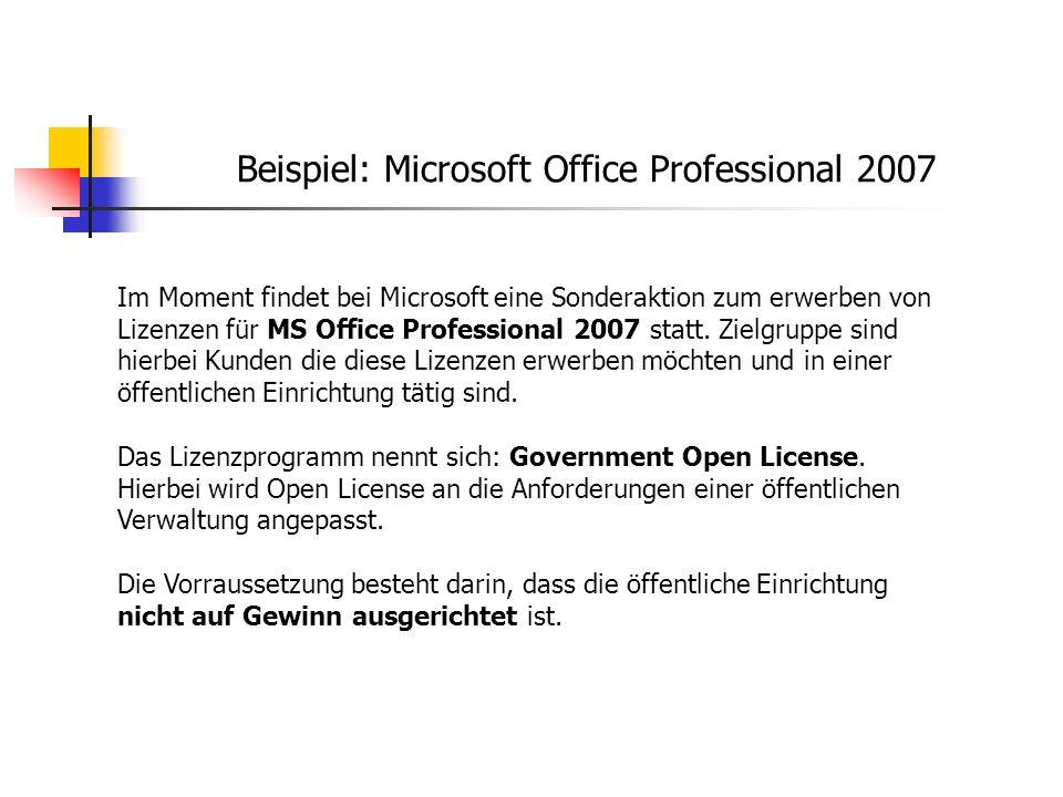 Beispiel: Microsoft Office Professional 2007 Im Moment findet bei Microsoft eine Sonderaktion zum erwerben von Lizenzen für MS Office Professional 200