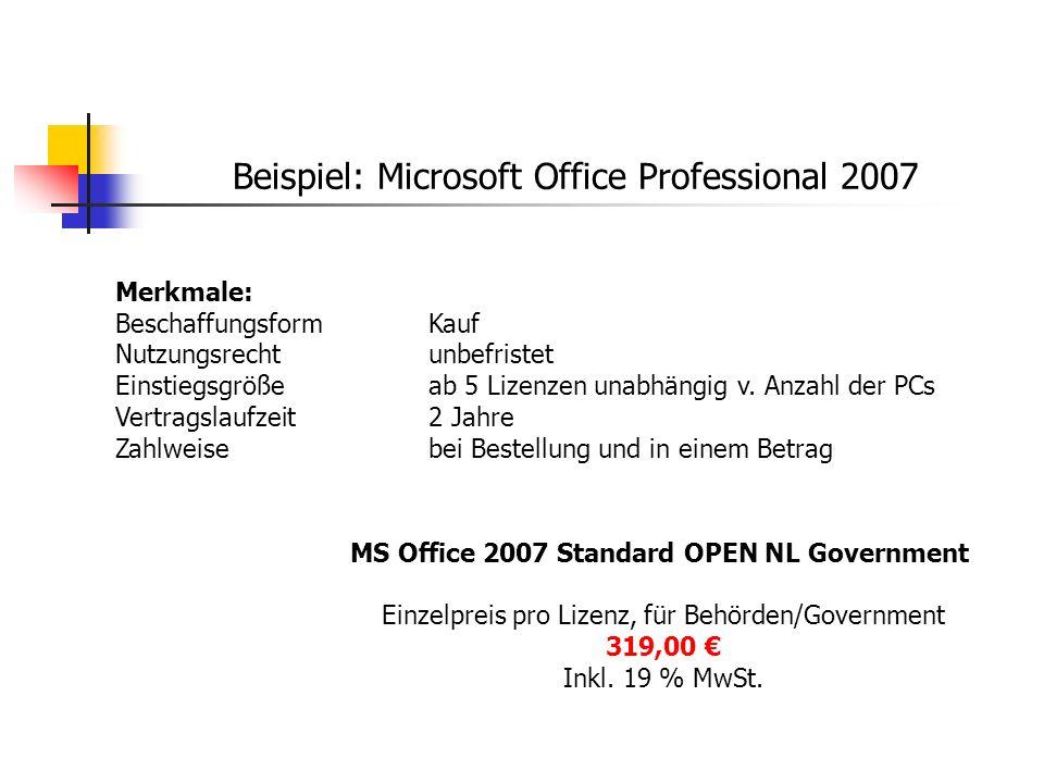 Beispiel: Microsoft Office Professional 2007 Merkmale: Beschaffungsform Kauf Nutzungsrechtunbefristet Einstiegsgrößeab 5 Lizenzen unabhängig v. Anzahl