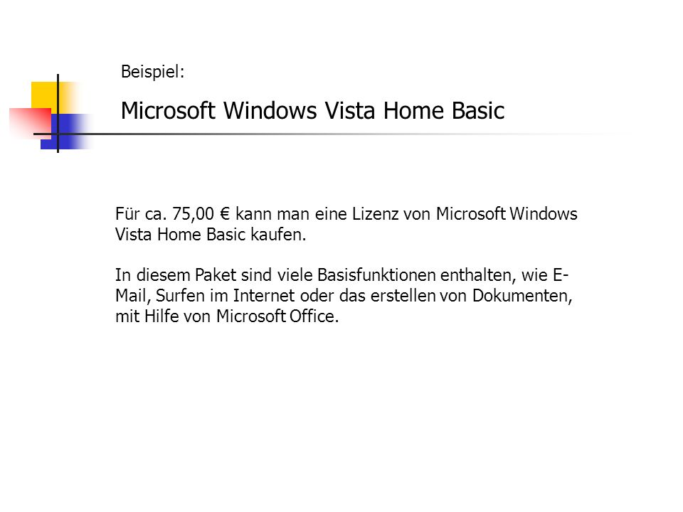 Beispiel: Microsoft Windows Vista Home Basic Für ca.