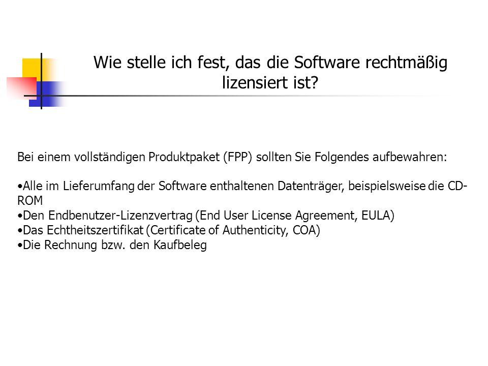 Wie stelle ich fest, das die Software rechtmäßig lizensiert ist? Bei einem vollständigen Produktpaket (FPP) sollten Sie Folgendes aufbewahren: Alle im