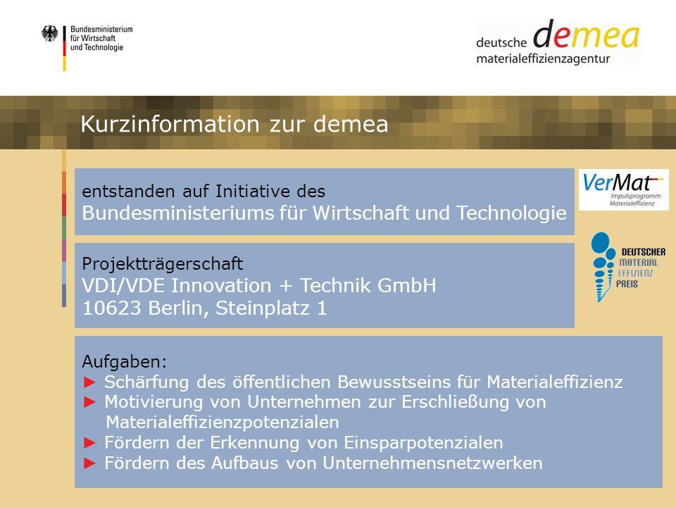 entstanden auf Initiative des Bundesministeriums für Wirtschaft und Technologie Projektträgerschaft VDI/VDE Innovation + Technik GmbH 10623 Berlin, St