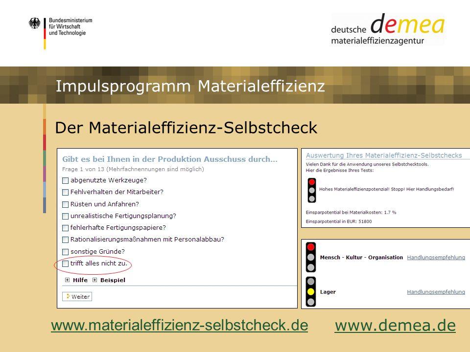 Der Materialeffizienz-Selbstcheck www.demea.de Impulsprogramm Materialeffizienz www.materialeffizienz-selbstcheck.de