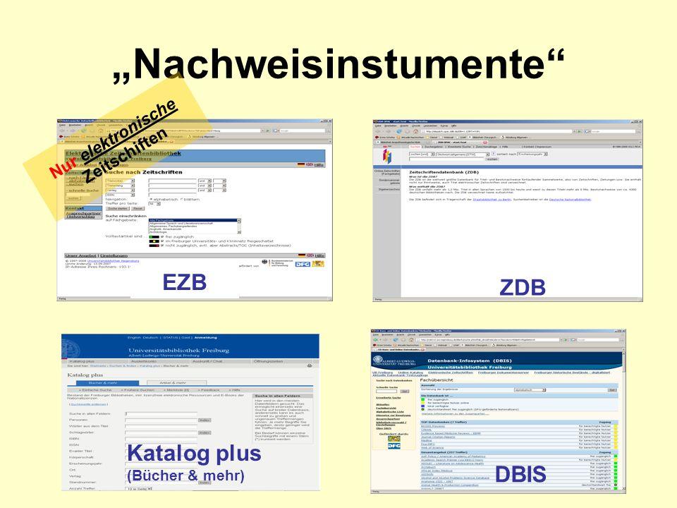 Nachweisinstumente EZB ZDB Katalog plus (Bücher & mehr) DBIS Nur elektronische Zeitschiften
