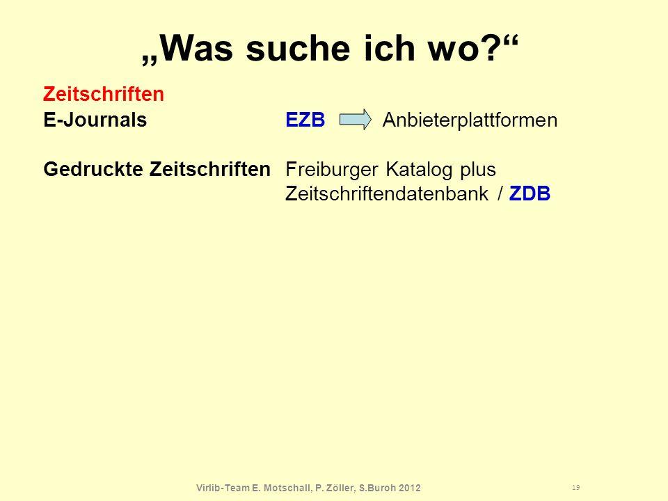 Virlib-Team E. Motschall, P. Zöller, S.Buroh 2012 Was suche ich wo.