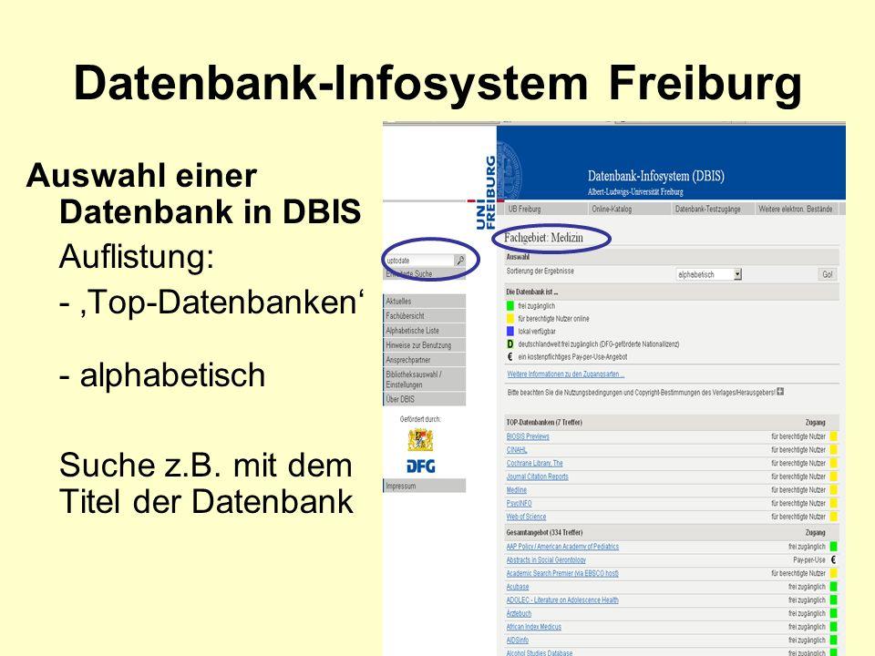 Datenbank-Infosystem Freiburg Auswahl einer Datenbank in DBIS Auflistung: - Top-Datenbanken - alphabetisch Suche z.B.