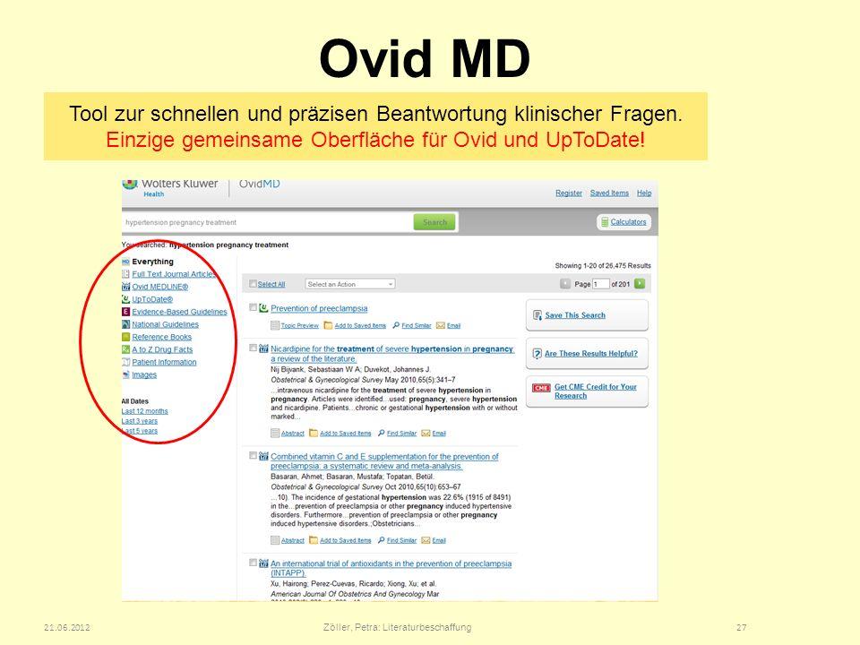 Ovid MD 21.06.2012 Zöller, Petra: Literaturbeschaffung 27 Tool zur schnellen und präzisen Beantwortung klinischer Fragen.
