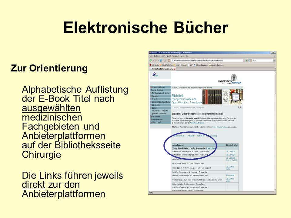 Elektronische Bücher Zur Orientierung Alphabetische Auflistung der E-Book Titel nach ausgewählten medizinischen Fachgebieten und Anbieterplattformen auf der Bibliotheksseite Chirurgie Die Links führen jeweils direkt zur den Anbieterplattformen