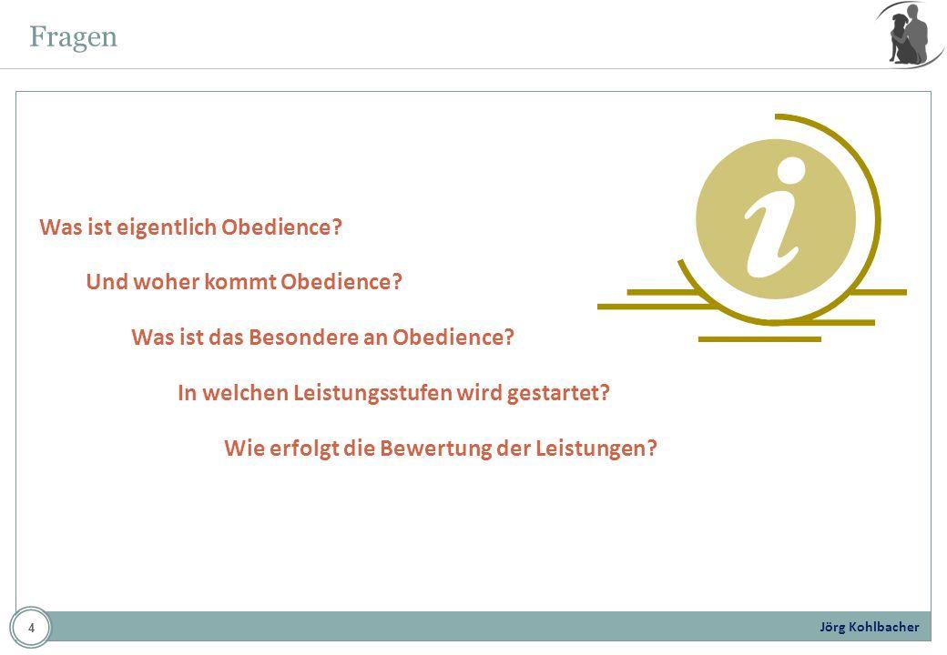 Jörg Kohlbacher Fragen Was ist eigentlich Obedience? Und woher kommt Obedience? Was ist das Besondere an Obedience? In welchen Leistungsstufen wird ge