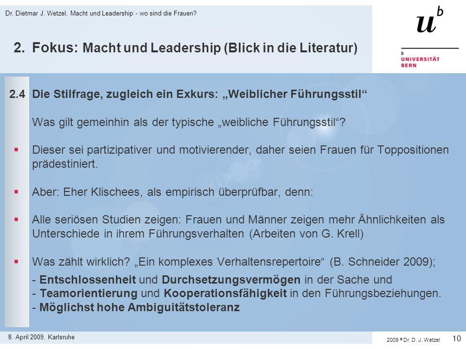 2.Fokus: Macht und Leadership (Blick in die Literatur) 2.4Die Stilfrage, zugleich ein Exkurs: Weiblicher Führungsstil Was gilt gemeinhin als der typis