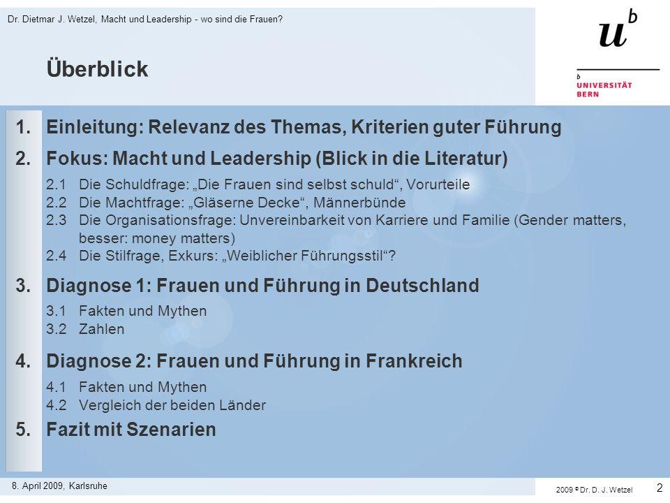 2 8. April 2009, Karlsruhe Überblick 1.Einleitung: Relevanz des Themas, Kriterien guter Führung 2. Fokus: Macht und Leadership (Blick in die Literatur