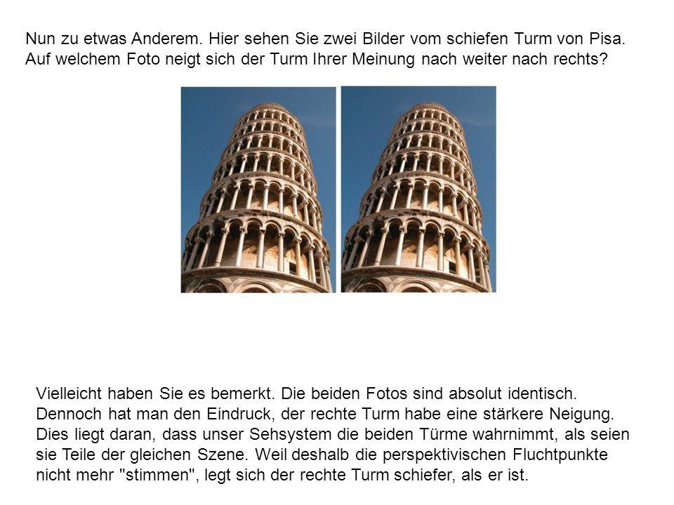 Nun zu etwas Anderem.Hier sehen Sie zwei Bilder vom schiefen Turm von Pisa.