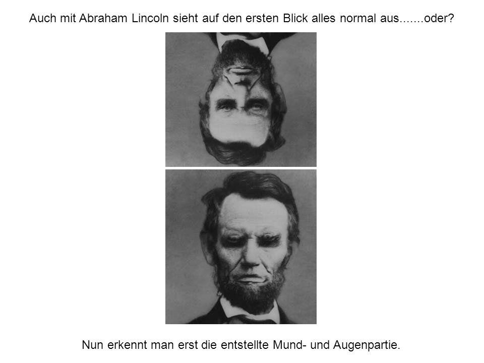 Auch mit Abraham Lincoln sieht auf den ersten Blick alles normal aus.......oder.