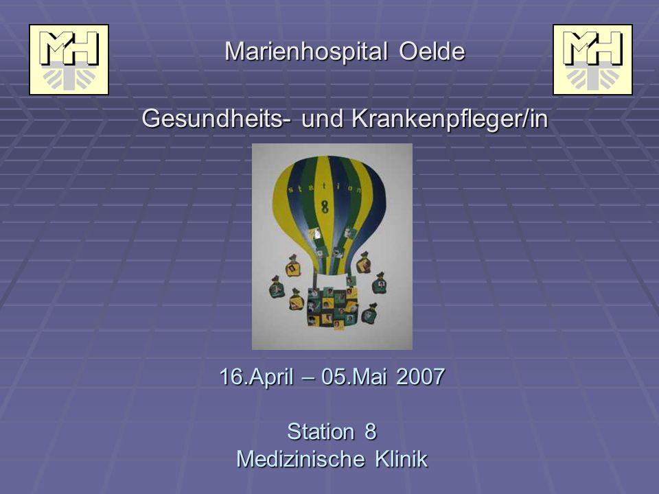 Arbeitstag Um 7.30 Uhr hat meine Arbeit im Marienhospital Oelde auf Station 8 im dritten Stockwerk begonnen.