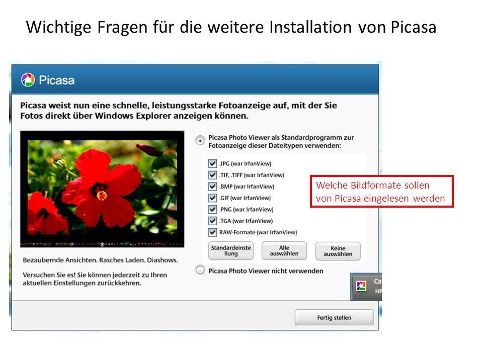 Wichtige Fragen für die weitere Installation von Picasa Welche Bildformate sollen von Picasa eingelesen werden