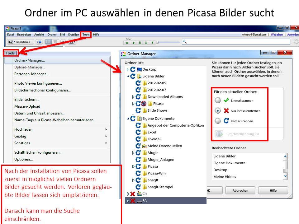 Ordner im PC auswählen in denen Picasa Bilder sucht Nach der Installation von Picasa sollen zuerst in möglichst vielen Ordnern Bilder gesucht werden.