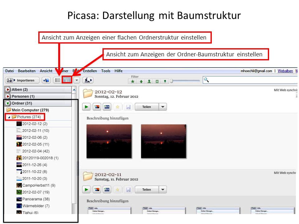 Picasa: Darstellung mit Baumstruktur Ansicht zum Anzeigen der Ordner-Baumstruktur einstellen Ansicht zum Anzeigen einer flachen Ordnerstruktur einstel