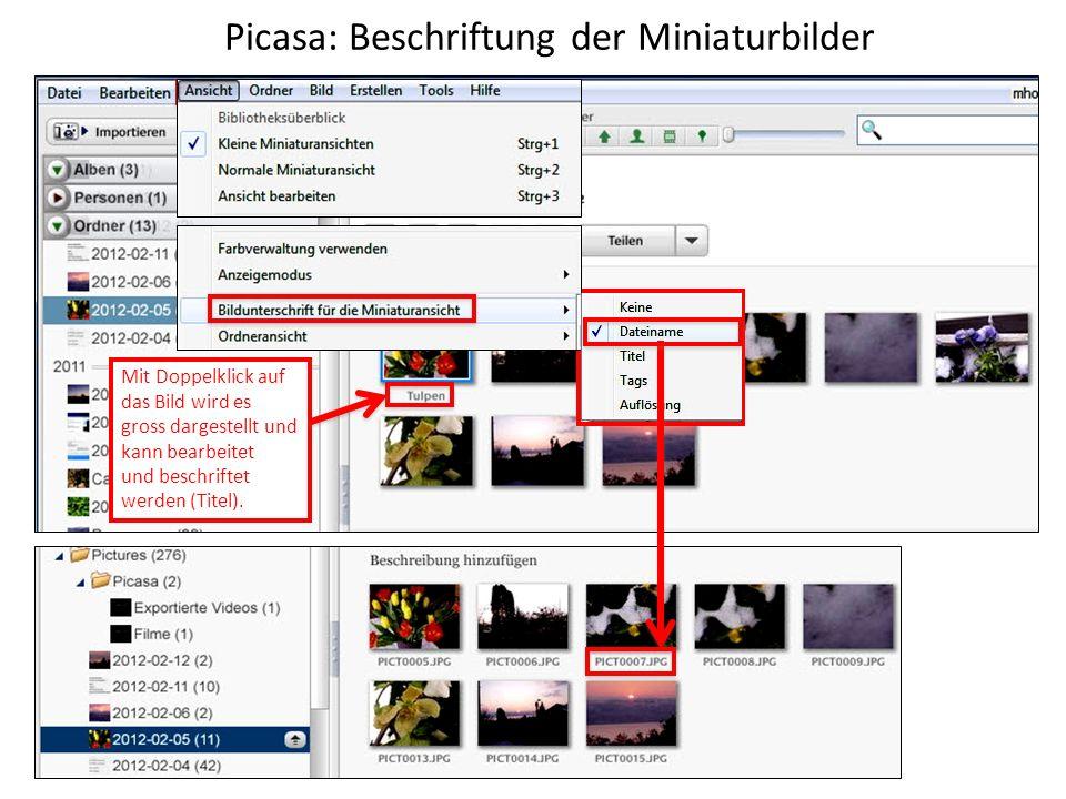 Picasa: Beschriftung der Miniaturbilder Mit Doppelklick auf das Bild wird es gross dargestellt und kann bearbeitet und beschriftet werden (Titel).