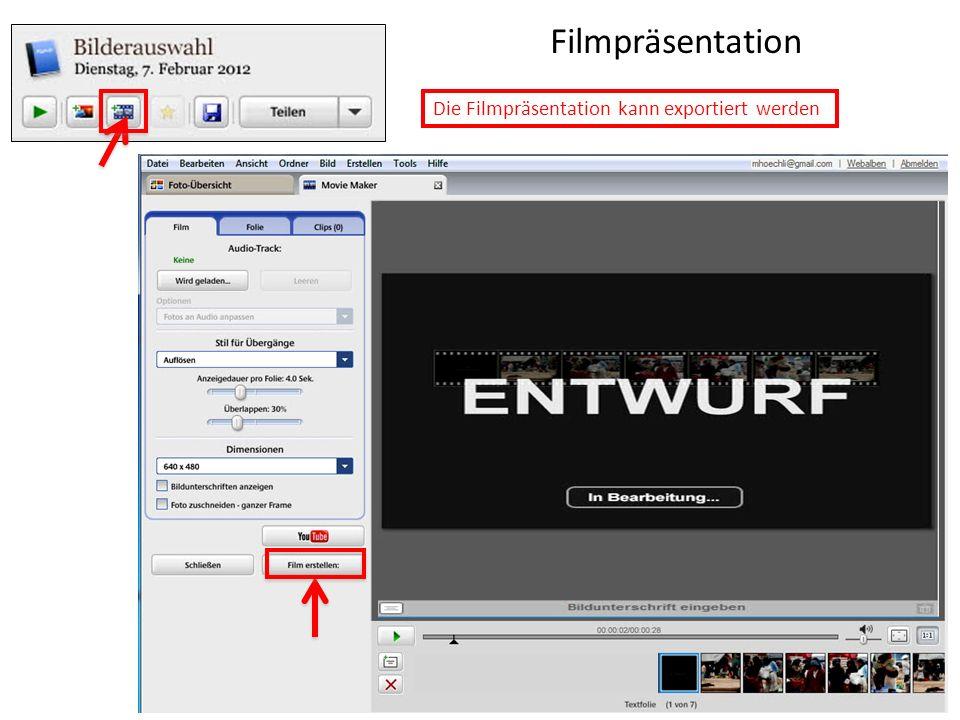 Filmpräsentation Die Filmpräsentation kann exportiert werden